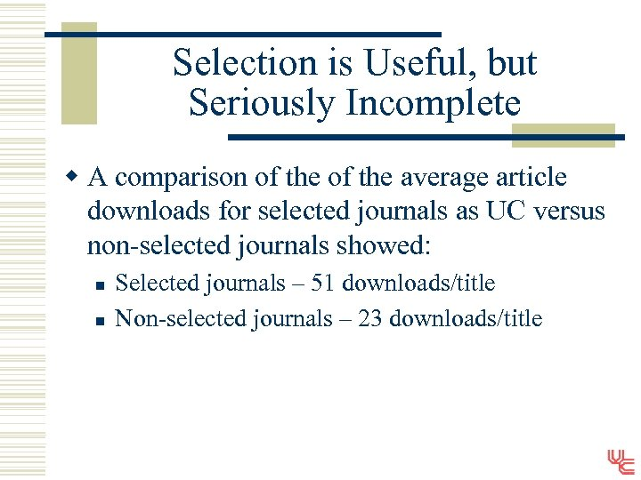 Selection is Useful, but Seriously Incomplete w A comparison of the average article downloads