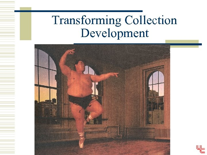 Transforming Collection Development