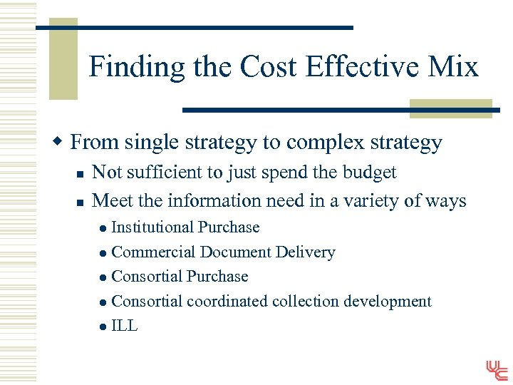 Finding the Cost Effective Mix w From single strategy to complex strategy n n