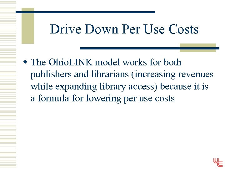 Drive Down Per Use Costs w The Ohio. LINK model works for both publishers