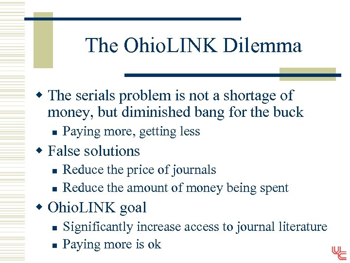 The Ohio. LINK Dilemma w The serials problem is not a shortage of money,