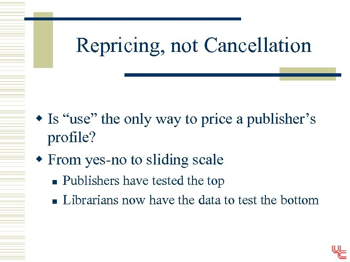 """Repricing, not Cancellation w Is """"use"""" the only way to price a publisher's profile?"""