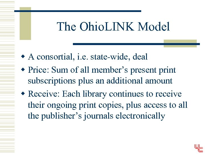 The Ohio. LINK Model w A consortial, i. e. state-wide, deal w Price: Sum
