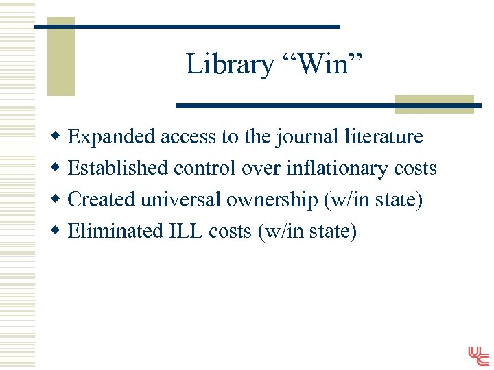 """Library """"Win"""" w Expanded access to the journal literature w Established control over inflationary"""