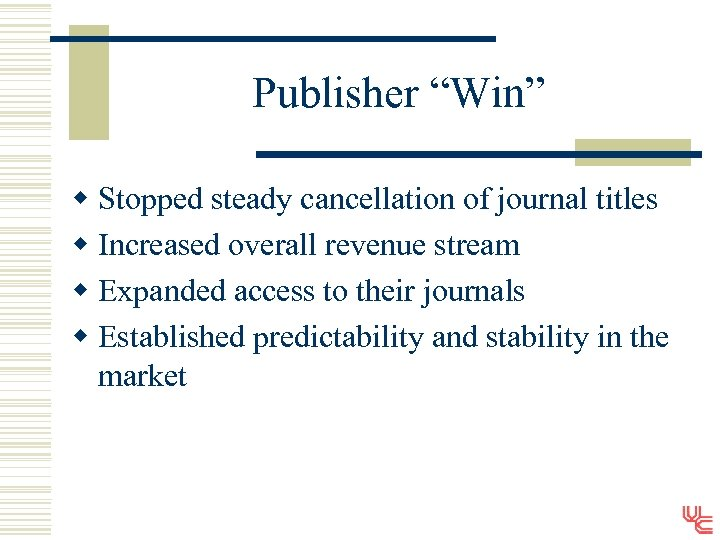 """Publisher """"Win"""" w Stopped steady cancellation of journal titles w Increased overall revenue stream"""
