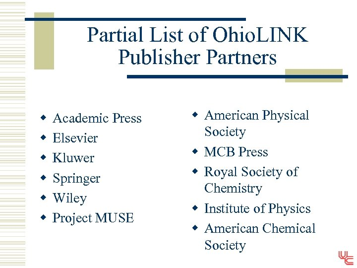 Partial List of Ohio. LINK Publisher Partners w w w Academic Press Elsevier Kluwer