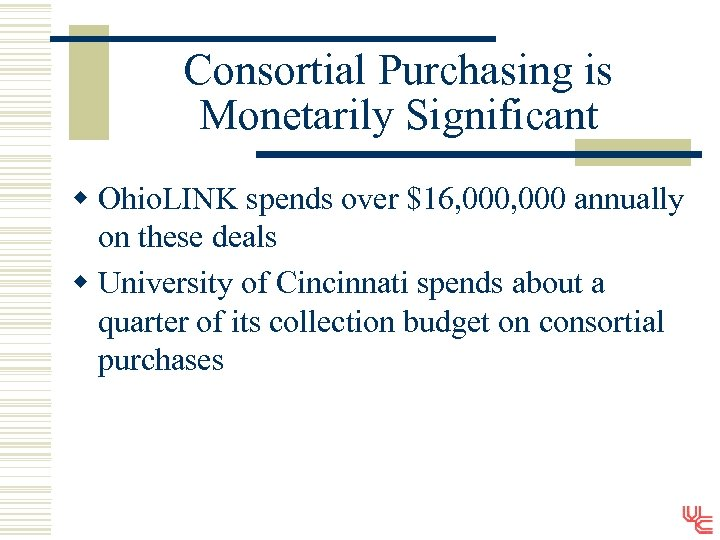 Consortial Purchasing is Monetarily Significant w Ohio. LINK spends over $16, 000 annually on