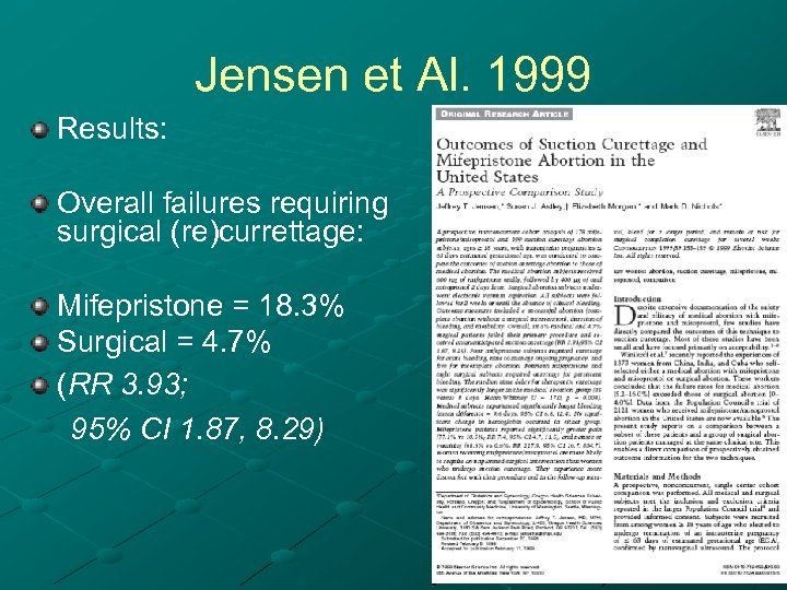 Jensen et Al. 1999 Results: Overall failures requiring surgical (re)currettage: Mifepristone = 18. 3%