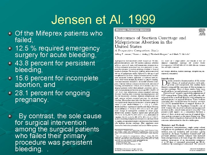 Jensen et Al. 1999 Of the Mifeprex patients who failed, 12. 5 % required