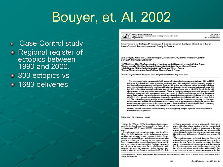 Bouyer, et. Al. 2002 Case-Control study Regional register of ectopics between 1990 and 2000.