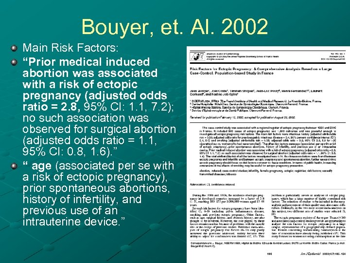 "Bouyer, et. Al. 2002 Main Risk Factors: ""Prior medical induced abortion was associated with"