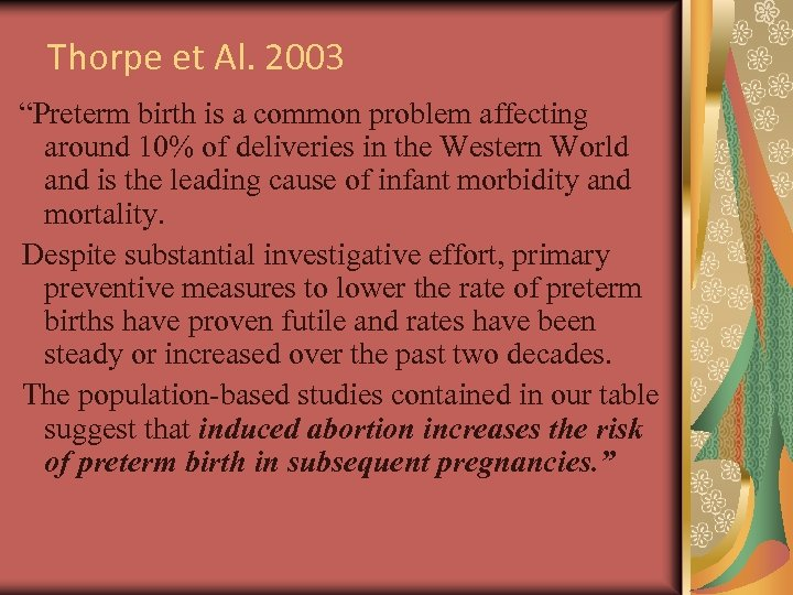 "Thorpe et Al. 2003 ""Preterm birth is a common problem affecting around 10% of"