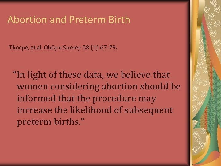 Abortion and Preterm Birth Thorpe, et. al. Ob. Gyn Survey 58 (1) 67 -79