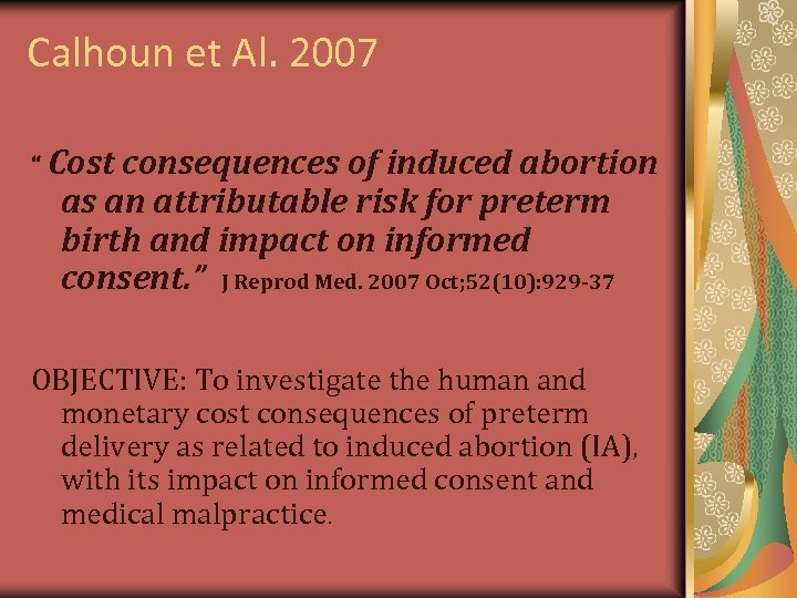 "Calhoun et Al. 2007 "" Cost consequences of induced abortion as an attributable risk"