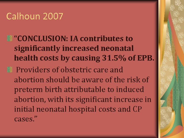 "Calhoun 2007 ""CONCLUSION: IA contributes to significantly increased neonatal health costs by causing 31."