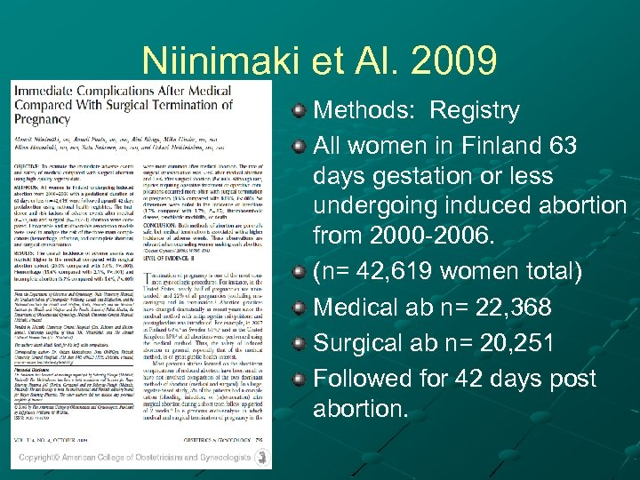 Niinimaki et Al. 2009 Methods: Registry All women in Finland 63 days gestation or