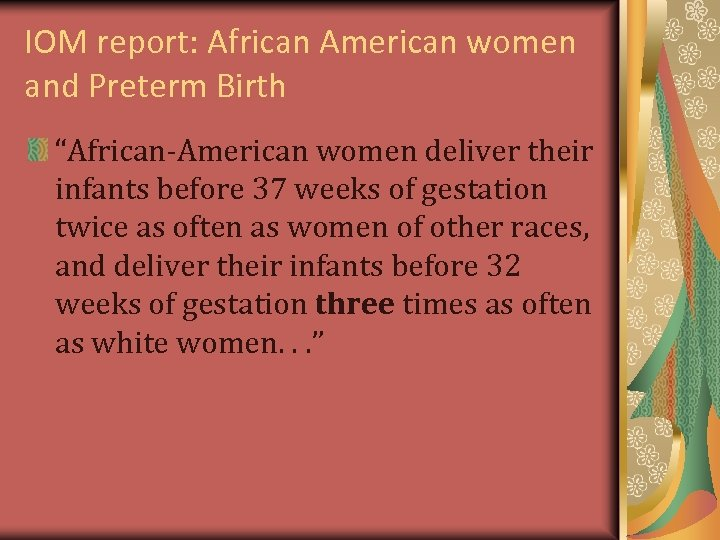 "IOM report: African American women and Preterm Birth ""African-American women deliver their infants before"
