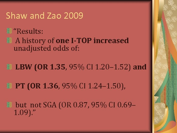 "Shaw and Zao 2009 ""Results: A history of one I-TOP increased unadjusted odds of:"