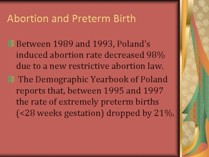 Abortion and Preterm Birth Between 1989 and 1993, Poland's induced abortion rate decreased 98%