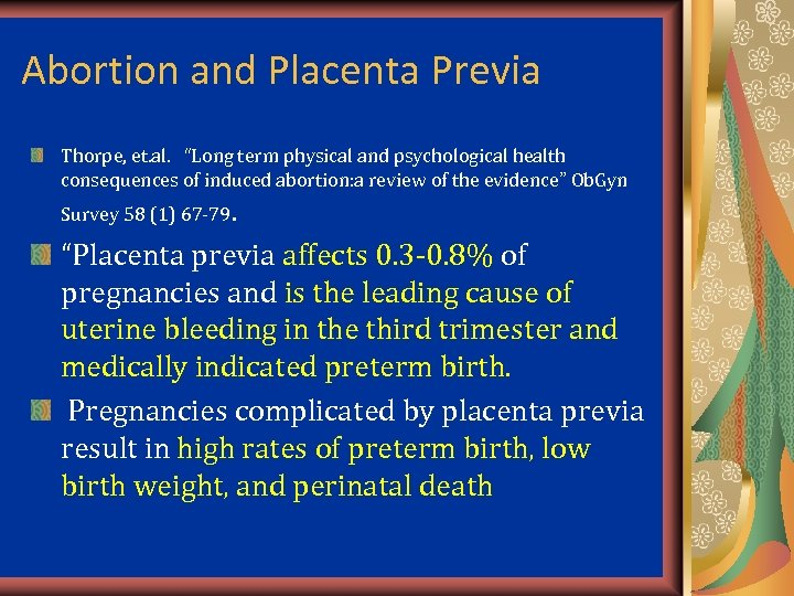 "Abortion and Placenta Previa Thorpe, et. al. ""Long term physical and psychological health consequences"