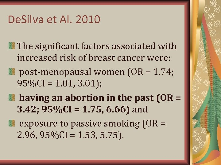 De. Silva et Al. 2010 The significant factors associated with increased risk of breast