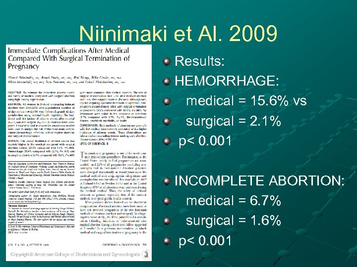 Niinimaki et Al. 2009 Results: HEMORRHAGE: medical = 15. 6% vs surgical = 2.