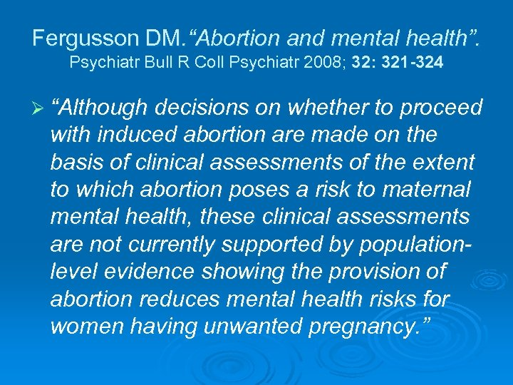 "Fergusson DM. ""Abortion and mental health"". Psychiatr Bull R Coll Psychiatr 2008; 32: 321"
