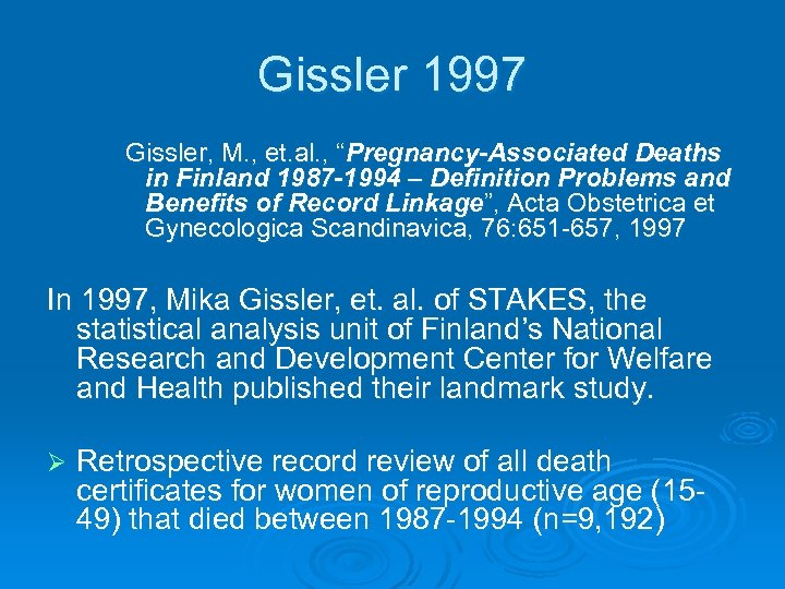 "Gissler 1997 Gissler, M. , et. al. , ""Pregnancy-Associated Deaths in Finland 1987 -1994"