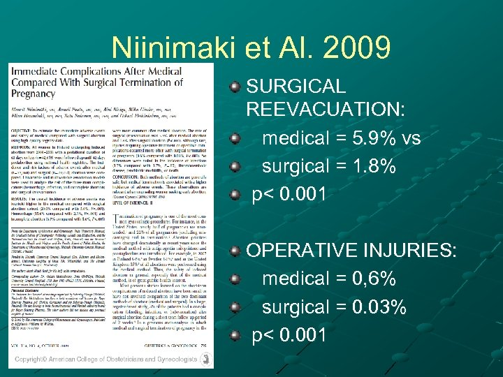 Niinimaki et Al. 2009 SURGICAL REEVACUATION: medical = 5. 9% vs surgical = 1.