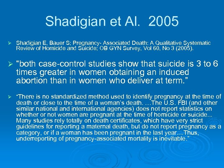 Shadigian et Al. 2005 Ø Shadigian E, Bauer S; Pregnancy- Associated Death: A Qualitative