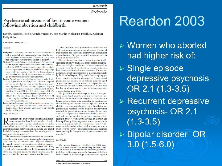 Reardon 2003 Women who aborted had higher risk of: Ø Single episode depressive psychosis.