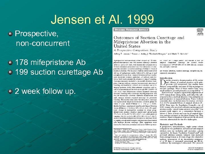 Jensen et Al. 1999 Prospective, non-concurrent 178 mifepristone Ab 199 suction curettage Ab 2
