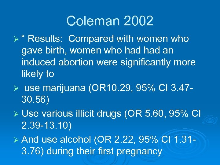 "Coleman 2002 Ø "" Results: Compared with women who gave birth, women who had"