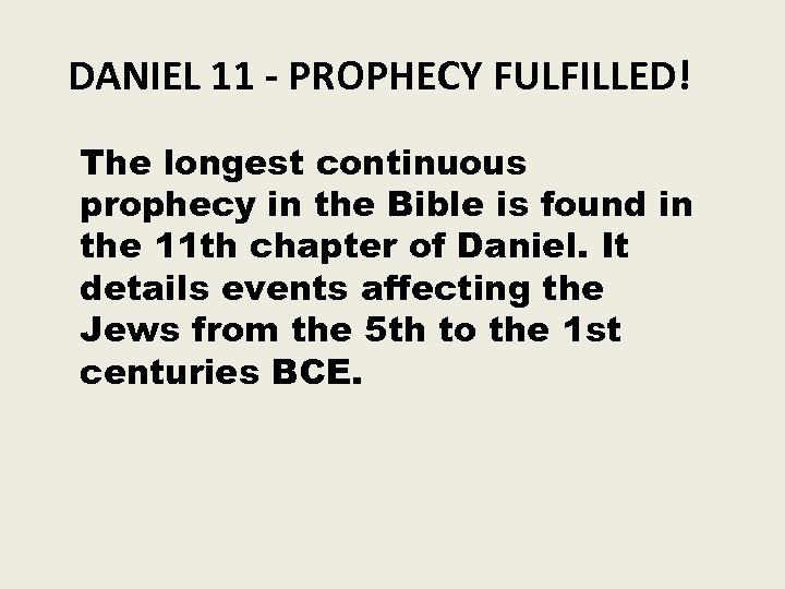 DANIEL 11 - PROPHECY FULFILLED! The longest continuous prophecy in the Bible is found