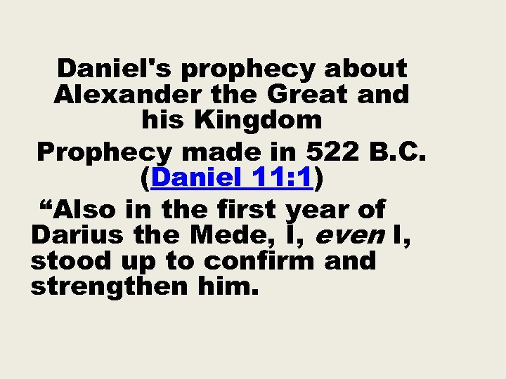 Daniel's prophecy about Alexander the Great and his Kingdom Prophecy made in 522 B.