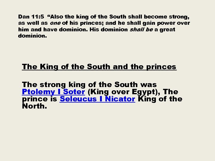 "Dan 11: 5 ""Also the king of the South shall become strong, as well"