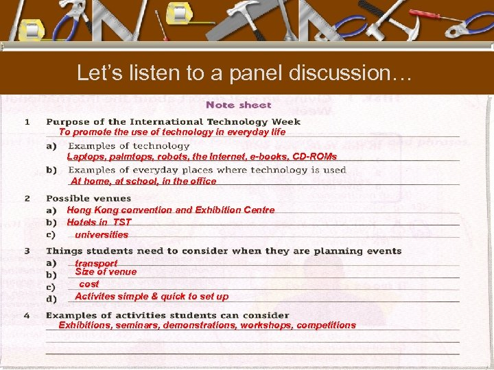 Let's listen to a panel discussion… To promote the use of technology in everyday