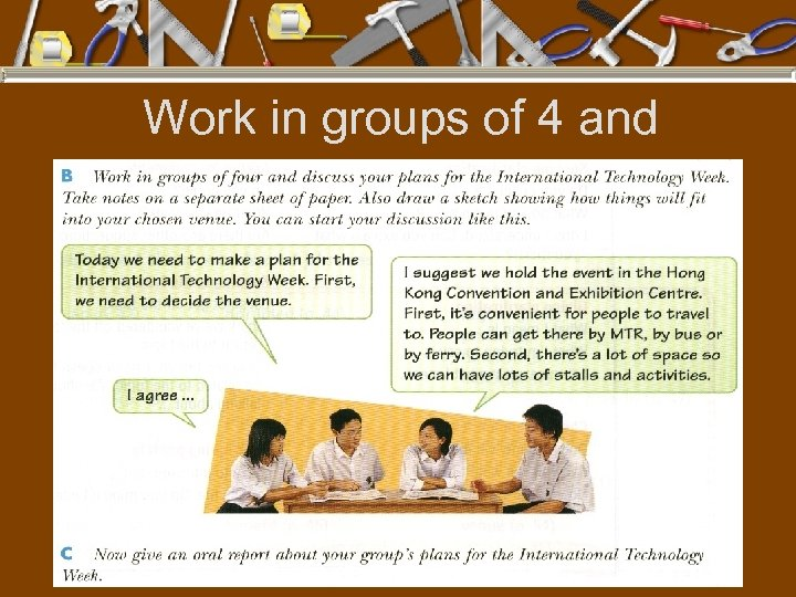 Work in groups of 4 and