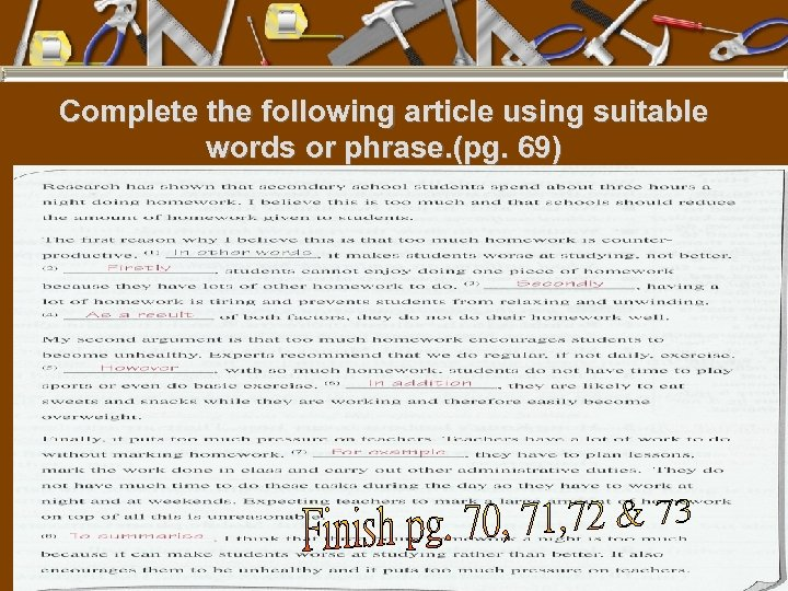 Complete the following article using suitable words or phrase. (pg. 69)