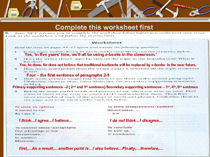 Complete this worksheet first Yes, 'in five years' time, we'll all be using e-books