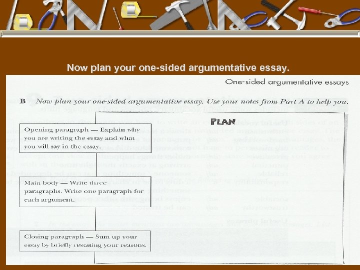 Now plan your one-sided argumentative essay.