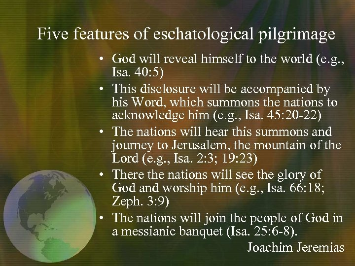 Five features of eschatological pilgrimage • God will reveal himself to the world (e.