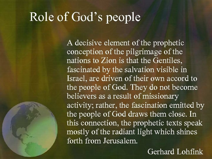 Role of God's people A decisive element of the prophetic conception of the pilgrimage