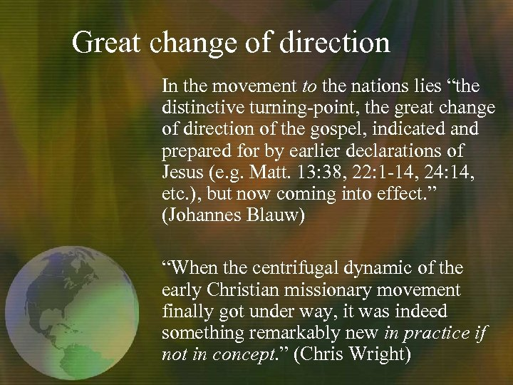 "Great change of direction In the movement to the nations lies ""the distinctive turning-point,"