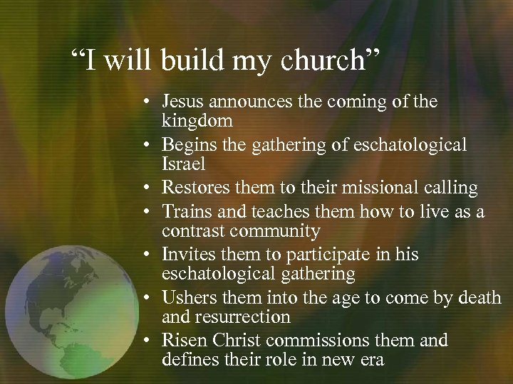 """I will build my church"" • Jesus announces the coming of the kingdom •"