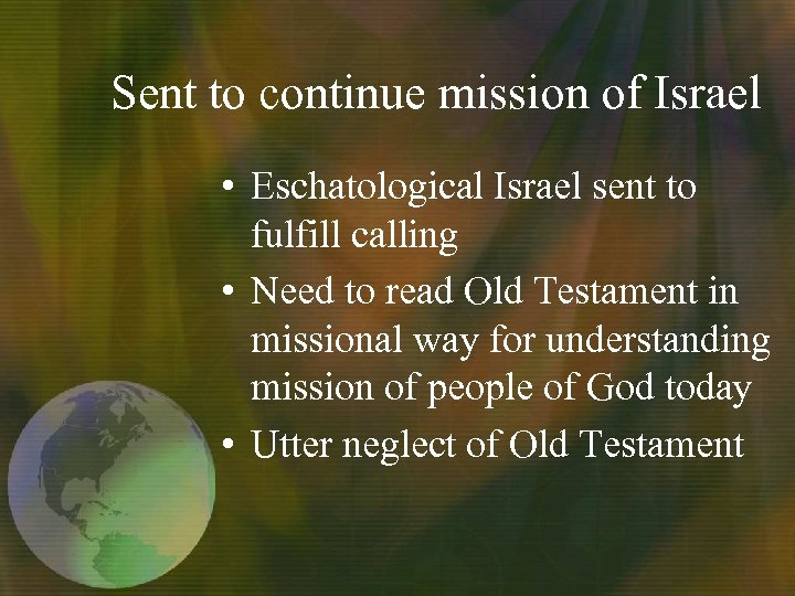 Sent to continue mission of Israel • Eschatological Israel sent to fulfill calling •