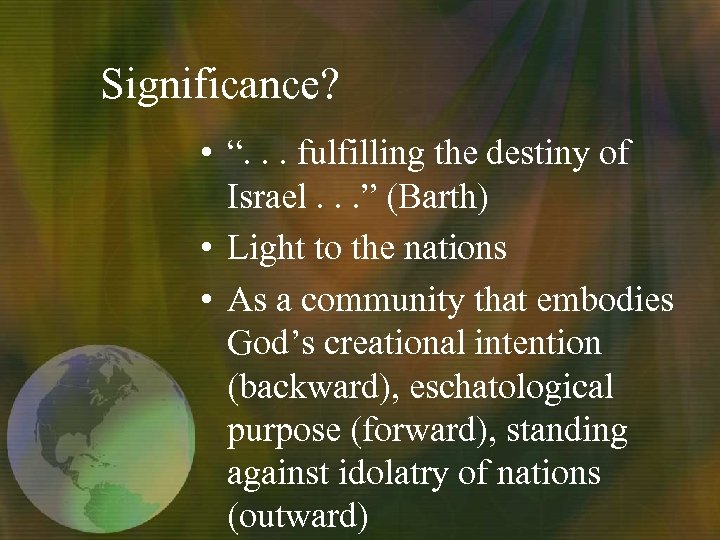 "Significance? • "". . . fulfilling the destiny of Israel. . . "" (Barth)"