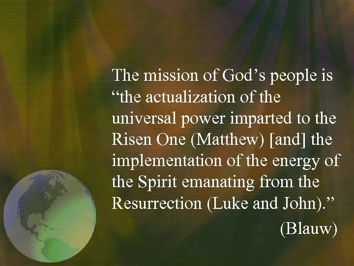 "The mission of God's people is ""the actualization of the universal power imparted to"