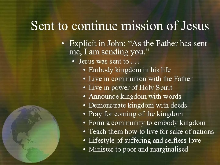 "Sent to continue mission of Jesus • Explicit in John: ""As the Father has"