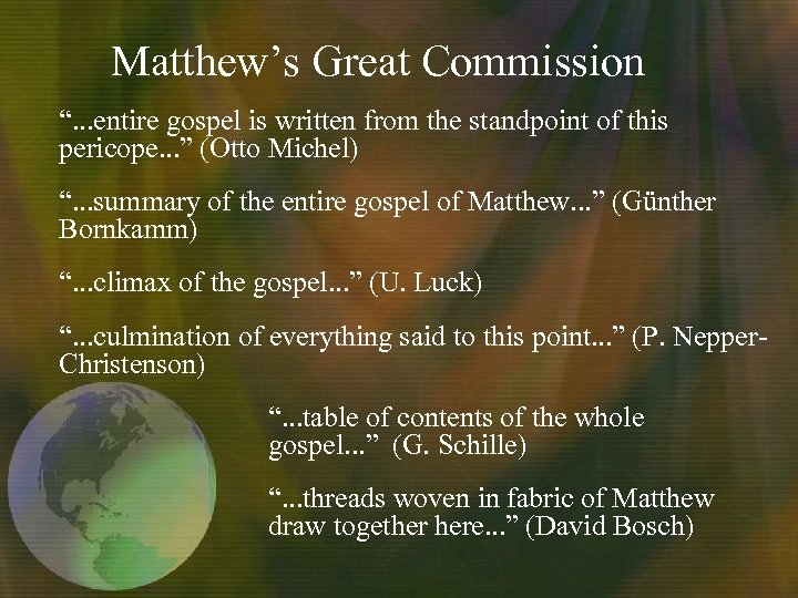"Matthew's Great Commission "". . . entire gospel is written from the standpoint of"